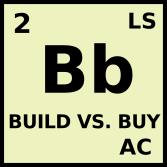 Bb : Build vs. Buy